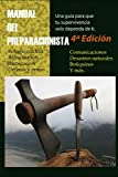 Manual del preparacionista: Una guía para que tu supervivencia solo dependa de ti. Nueva edición y formato