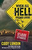 When All Hell Breaks Loose: Stuff You Need to Survive When Disaster Strikes (English Edition)