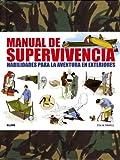 Manual de supervivencia: Habilidades para la aventura en exteriores