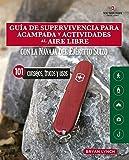 Guía De supervivencia para acampada y actividades Al aire libre: Con la navaja victorinox del ejército suizo. 101 Consejos,...