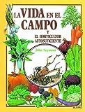 Gu¡a práctica ilustrada. Vida campo y horticultor autosuficiente (Guía práctica ilustrada)